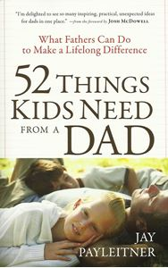 Picture of 52 Things Kids Need from a Dad