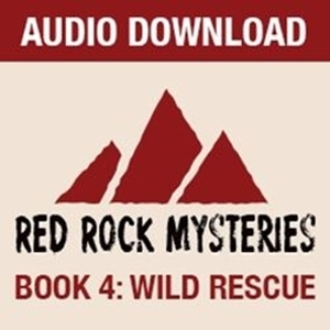 Picture of Red Rock Mysteries: Wild Rescue-Book 4 Complete Set (Audio Download)