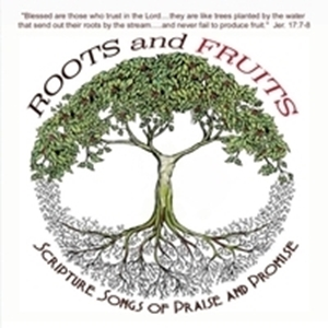 Picture of Roots and Fruits - Scripture Songs of Praise and Promise